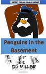 Penguins in the Basement (Secret Animal Agents) (Volume 1) - DJ Miller