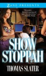 Show Stoppah (Zane Presents) - Thomas Slater