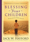 Blessing Your Children: How You Can Love the Kids In Your Life - Jack W. Hayford