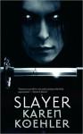 Slayer - Karen Koehler