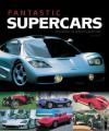 Fantastic Supercars: Racing Cars for the Road - Serge Bellu