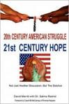 20th Century American Struggle, 21st Century Hope - David Merritt, Salma Dr Rashid