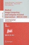 Medical Image Computing And Computer Assisted Intervention Miccai 2009: 12th International Conference, London, Uk, September 20 24, 2009, Proceedings, ... Vision, Pattern Recognition, And Graphics) - Guang-Zhong Yang, David J. Hawkes, Chris Taylor, Alison Noble, Daniel Rueckert