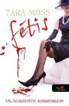 Fétis - Tara Moss