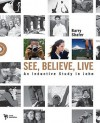 See, Believe, Live: An Inductive Study in John [With CDROM] - Barry Shafer