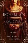 Bohemian Gospel - Dana Chamblee Carpenter
