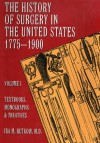History of Surgery in the United States, 1775-1900: Textbooks, Monographs, and Treatises (Norman Bibliography Series) - Ira M. Rutkow