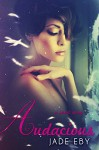 Audacious (Back to Bad Book 4) - Jade Eby