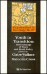 Youth in Transition: The Sociology of Youth & Youth Policy - Claire Wallace
