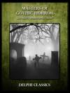 Masters of Gothic Horror - Delphi Classics