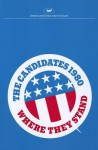 Candidates, Nineteen Eighty: Where They Stand - American Enterprise Institute for Public Policy Research Staff