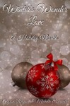 Winter's Wonder Love (A Holiday Novella) - Alyson Raynes, Michelle Escamilla, Ying Chua