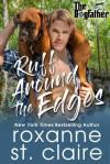 Ruff Around the Edges - Roxanne St. Claire