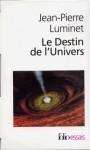 Le Destin de l'Univers : Trous noirs et énergie sombre - Jean-Pierre Luminet