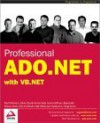 Professional ADO.NET with VB.NET - Paul Dickinson, Fabio Claudio Ferracchiati, Kevin Hoffman