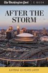 After the Storm: Katrina Ten Years Later - The Washington Post
