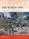 The Kuban 1943: The Wehrmacht's last stand in the Caucasus (Campaign) - Robert Forczyk, Steve Noon