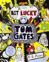 Tom Gates: A Tiny Bit Lucky by Liz Pichon (Illustrated, 8 May 2014) Hardcover - Liz Pichon