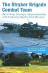 The Stryker Brigade Combat Team: Rethinking Strategic Responsiveness and Assessing Deployment Options - Alan Vick, Bruce R. Pirnie, David Orletsky