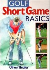 Golf Short Game Basics - Oliver Heuler