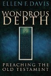 Wondrous Depth - Ellen F. Davis