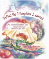 What the Pumpkins Learned: An Ancient Buddhist Tale - Sybil Taylor