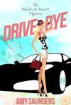 Drive-Bye (The Belinda & Bennett Mysteries, Book Three) - Amy Saunders