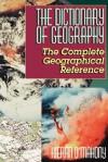 The Dictionary of Geography - Kieran O'Mahony, Bernadette O'Mahony