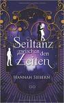 Seiltanz zwischen den Zeiten - Hannah Siebern