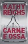 Carne e ossa - Kathy Reichs, Irene Annoni, Nicolina Pomilio