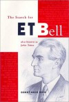 The Search for E. T. Bell: Also Known as John Taine - Constance Bowman Reid