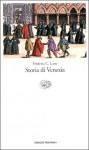Storia di Venezia - Frederic Chapin Lane, Franco Salvatorelli