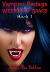 Vampier Bedags Weerwolf Snags Boek 1 (Afrikaans Edition) - Vianka Van Bokkem, Elaine
