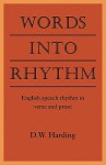 Words Into Rhythm: English Speech Rhythm in Verse and Prose - Denys Clement Wyatt Harding