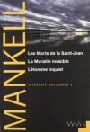 LesMorts de la Saint-Jean / La Muraille invisible / L'Homme inquiet - Henning Mankell