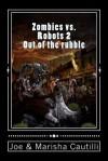 Zombies vs. Robots 2 - Joe Cautilli, Marisha Cautilli