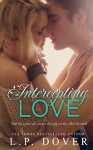 Intercepting Love (A Second Chances Standalone) (Volume 5) - L.P. Dover, Melissa Ringsted, Mae I Design
