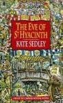 The Eve of Saint Hyacinth - Kate Sedley