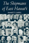 Cahill: The Shipmans of E. Hawai'i - Emmett Cahill
