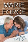 Can't Buy Me Love - Marie Force