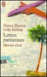 Lettres parisiennes: Histoires d'exil - Nancy Huston, Leïla Sebbar