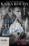 Dare to Love: The Celebrity Dare (Kindle Worlds Novella) - Kaira Rouda