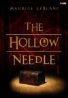 The Hollow Needle - Maurice Leblanc