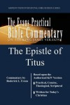 The Epistle of Titus: The Evans Practical Bible Commentary - Roderick L. Evans