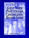Adult Nurse Practitioner Certification Review Guide - Virginia Layng Millonig