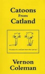 Catoons From Catland: A Catanalian Carnival Of Catacious Catoons - Vernon Coleman