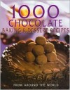 1000 Chocolate Baking & Dessert Recipes - Parragon Publishing Staff