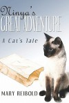 Ninya's Great Adventure: A Cat's Tale - Mary Reibold