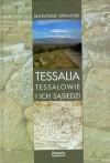 Tessalia. Tessalowie i ich sąsiedzi - Sławomir Sprawski