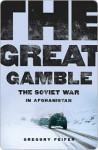 The Great Gamble - Gregory Feifer